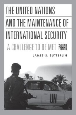 The United Nations and the Maintenance of International Security: A Challenge to be Met^L Second Edition
