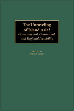 Unraveling Of Island Asia?