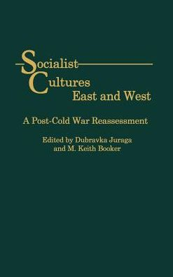 Socialist Cultures East And West