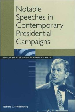 Notable Speeches In Contemporary Presidential Campaigns