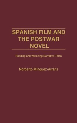 Spanish Film and the Postwar Novel: Reading and Watching Narrative Texts