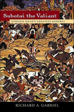Subotai the Valiant: Genghis Khan's Greatest General