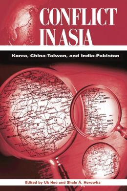 Conflict in Asia: Korea, China-Taiwan, and India-Pakistan