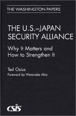 U.S.-Japan Security Alliance: Why It Matters and How to Strengthen It