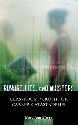 Rumors, Lies, and Whispers: Classroom Crush or Career Catastrophe?
