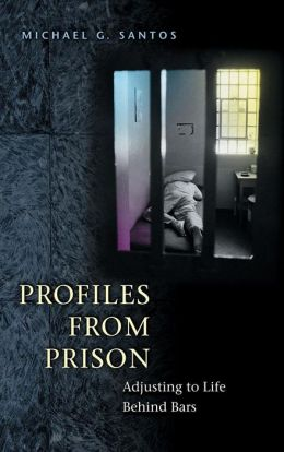 Profiles from Prison: Adjusting to Life Behind Bars