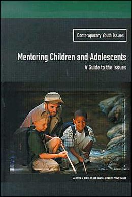 Mentoring Children and Adolescents: A Guide to the Issues (Contemporary Youth Issues)