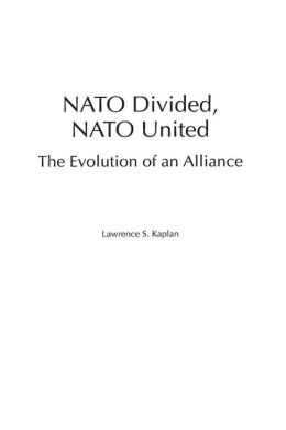 NATO Divided, NATO United: The Evolution of an Alliance
