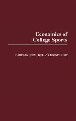 Economics of College Sports (Studies in Sports Economics)
