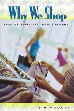 Why We Shop: Emotional Rewards and Retail Strategies
