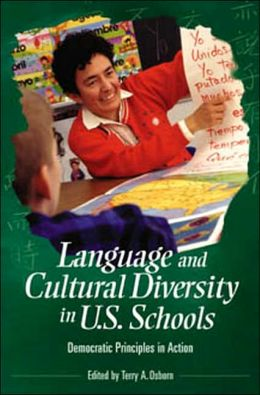 Language and Cultural Diversity in U. S. Schools: Democratic Principles in Action (Educate US Series)