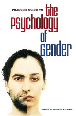 Praeger Guide to the Psychology of Gender