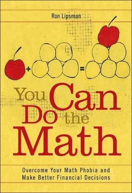 You Can Do the Math: Overcome Your Math Phobia and Make Better Financial Decisions