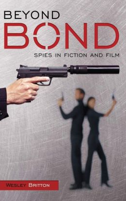 Beyond Bond: Spies in Fiction and Film