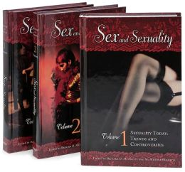Sex and Sexuality [Three Volumes] [3 volumes]