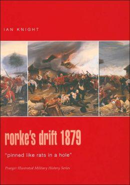 Rorke's Drift 1879: 'Pinned like Rats in a Hole'