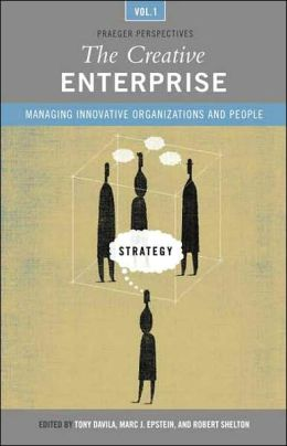 The Creative Enterprise: Managing Innovative Organizations and People