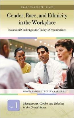 Gender, Race, and Ethnicity in the Workplace [Three Volumes] [3 volumes]: Issues and Challenges for Today's Organizations