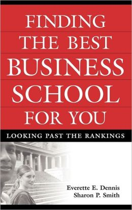 Finding the Best Business School for You: Looking Past the Rankings