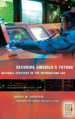 Securing America's Future: National Strategy in the Information Age