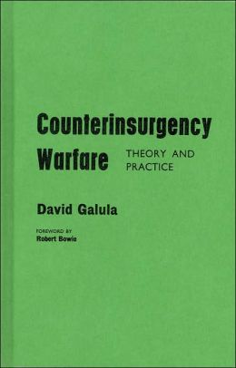 Counterinsurgency Warfare: Theory and Practice
