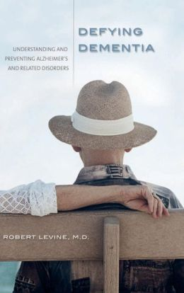 Defying Dementia: Understanding and Preventing Alzheimer's and Related Disorders