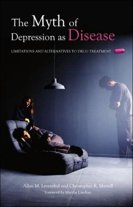 Myth of Depression as Disease: Limitations and Alternatives to Drug Treatment
