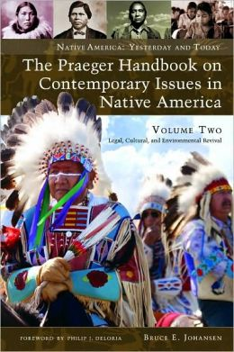Praeger Handbook on Contemporary Issues in Native America