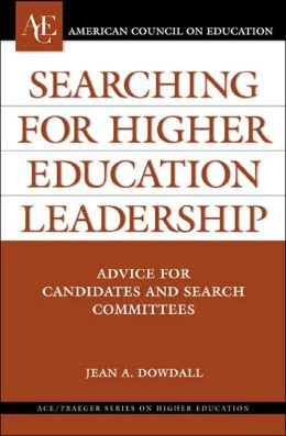 Searching for Higher Education: Advice for Candidates and Search Committees (Ace/Praeger Series on Higher Education Series)
