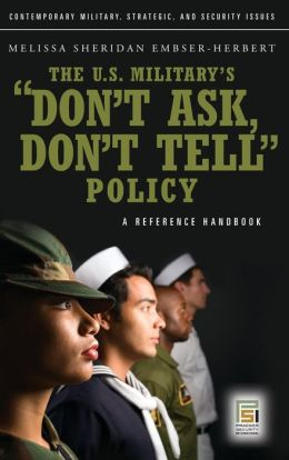 a study of the dont ask dont tell policy Home almanac public policy reform 2011 dont ask dont tell known as the don't ask, don't tell policy, went into effect in 1993 the most dogged and focused efforts on this front were carried out by the center for the study of sexual minorities in the military.