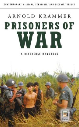 Prisoners of War: A Reference Handbook