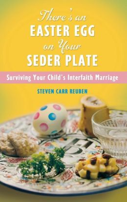 There's an Easter Egg on Your Seder Plate: Surviving Your Child's Interfaith Marriage