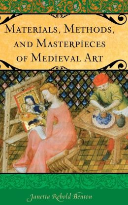 Materials, Methods, and Masterpieces of Medieval Art