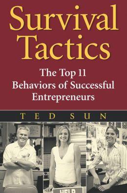 Survival Tactics: The Top 11 Behaviors of Successful Entrepreneurs