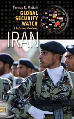 Global Security Watch-Iran: A Reference Handbook
