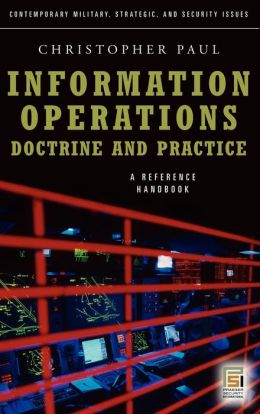 Information Operations Doctrine And Practice