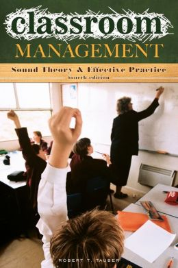 Classroom Management: Sound Theory and Effective Practice