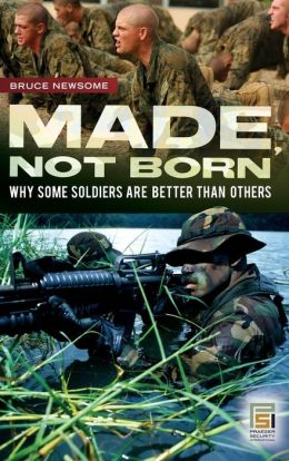 Made, Not Born: Why Some Soldiers Are Better Than Others