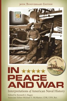 In Peace and War: Interpretations of American Naval History, 30th Anniversary Edition
