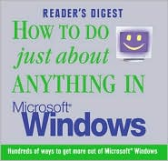 How to Do Just about Anything in Microsoft Windows