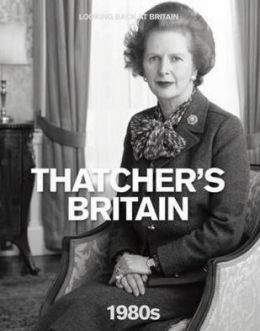 Thatcher's Britain, 1980s