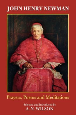 John Henry Newman - Prayers, Poems And Meditations