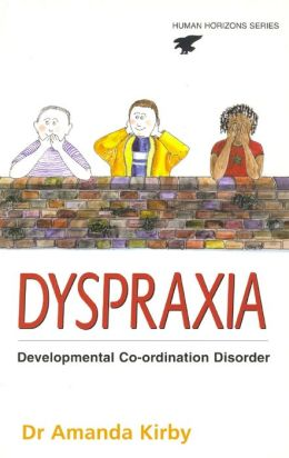 Dyspraxia: The Hidden Handicap
