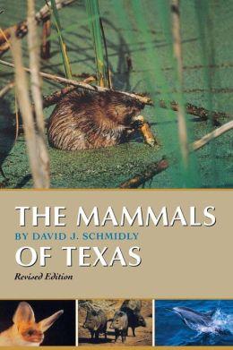 The Mammals of Texas (Corrie Herring Hooks Series)