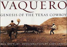 Vaquero: Genesis of the Texas Cowboy