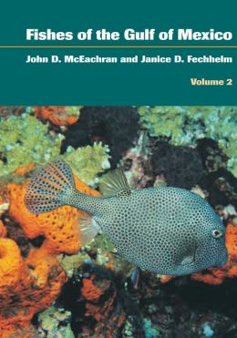 Fishes of the Gulf of Mexico: Scorpaeniformes to Tetraodontiformes: Volume 2