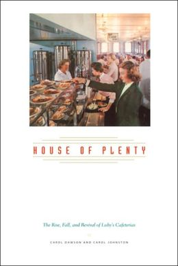 House of Plenty: The Rise, Fall, and Revival of Luby's Cafeterias