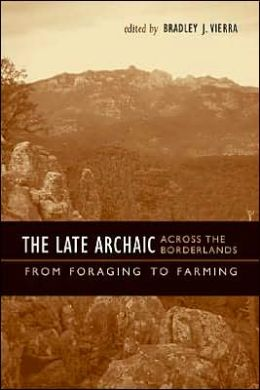 The Late Archaic Across the Borderlands: From Foraging to Farming