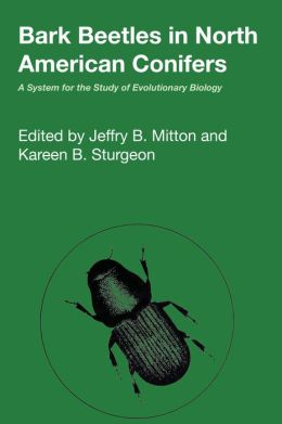 Bark Beetles in North American Conifers: A System for the Study of Evolutionary Biology