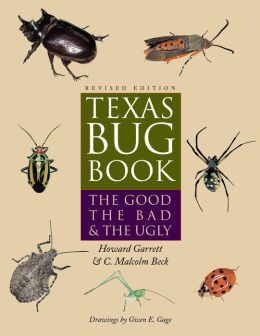 Texas Bug Book: The Good, the Bad, and the Ugly